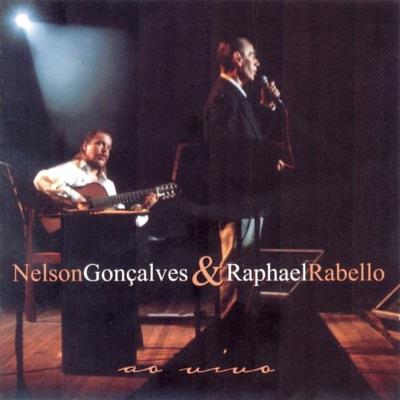 Nelsón Gonçalves & Raphael Rabello Ao Vivo (A Voz e o Violão) - Raphael Rabello
