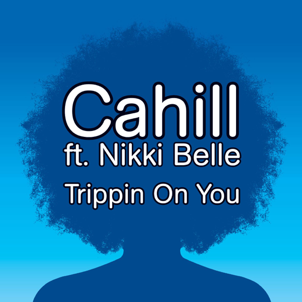 CAHILL TRIPPIN ON YOU EXTENDED MIX MP3 СКАЧАТЬ БЕСПЛАТНО