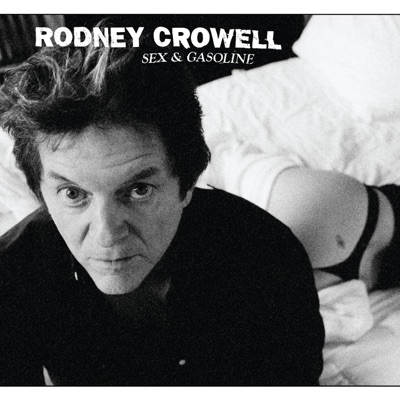 Sex & Gasoline - Rodney Crowell
