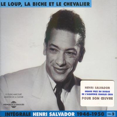 Intégrale Vol. 2 - Le loup, la biche et le chevalier (1946 - 1950) - Henri Salvador