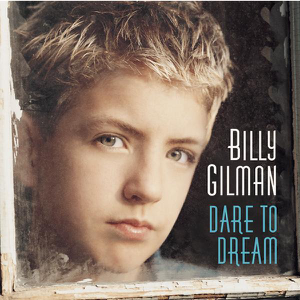 Billy Gilman - Dare to Dream
