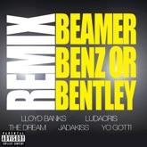 Beamer, Benz, or Bentley (Remix) [feat. Ludacris, The Dream, Jadakiss & Yo Gotti] - Single