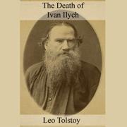 The Death of Ivan Ilych (Unabridged)