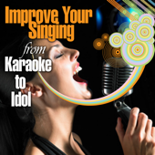 How to Improve Your Singing - from Karaoke to Idol