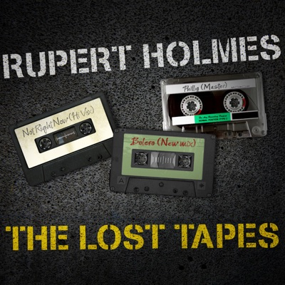 Rupert Holmes: The Lost Tapes - Rupert Holmes