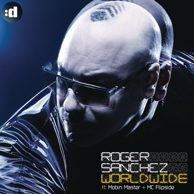 Worldwide (Remixes) [feat. Mobin Master + MC Flipside] - Roger Sanchez