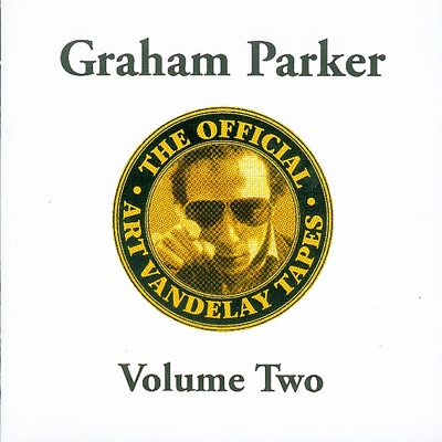 The Official Art Vandelay Tapes, Vol. Two - Graham Parker