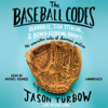 Jason Turbow & Michael Duca - The Baseball Codes (Unabridged)  artwork