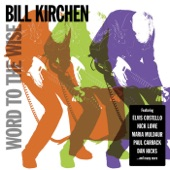 Bill Kirchen - Word To The Wise (feat. Dan Hicks)