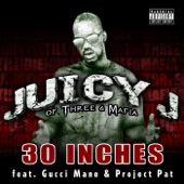 30 Inches (feat. Gucci Mane & Project Pat) - Single