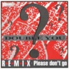 Please Don't Go Remixes - EP