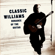 Classic Williams - Romance of the Guitar - John Williams - John Williams