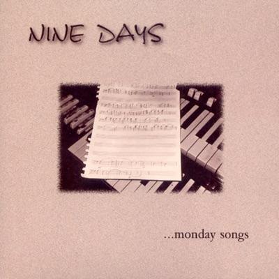 Monday Songs - Nine Days