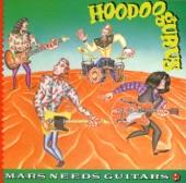 + Mars Needs Guitars! - Hoodoo Gurus +