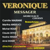 André Messager: Veronique  (opérette)
