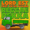 Lord Est - Reggaerekka (Radio Edit) [feat. Petri Nygård] artwork