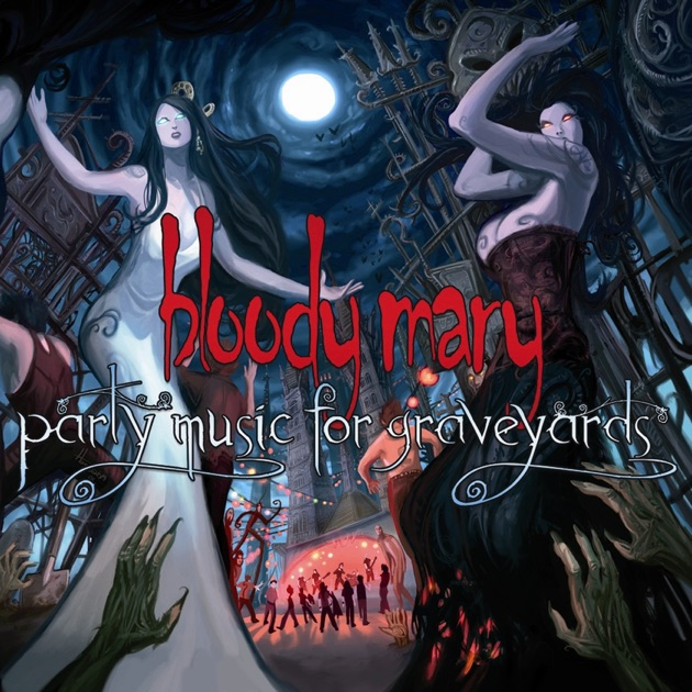 ‎Party Music for Graveyards di Bloody Mary