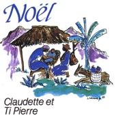 Claudette et Ti Pierre - Tonton Noel