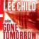 Lee Child - Gone Tomorrow: A Jack Reacher Novel (Unabridged)