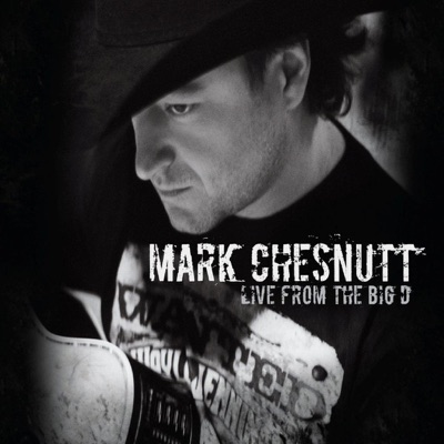Live from the Big D - Mark Chesnutt