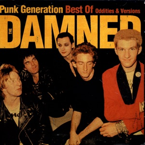 Punk Generation: Best of the Damned (Oddities & Versions)