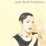 For Tomorrow - JUNKO OHASHI - JUNKO OHASHI