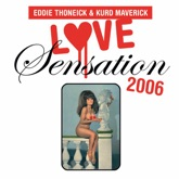Love Sensation 2006 (Eddie Thoneick's Sensation Radio Mix) - Single