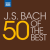 50 of the Best: J.S. Bach - Various Artists