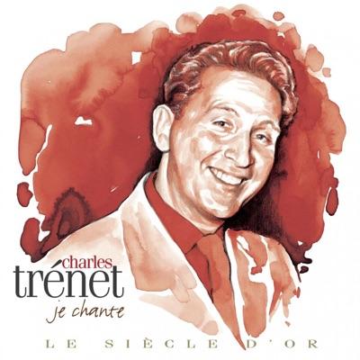 Charles Trenet: Le siècle d'or - Charles Trénet