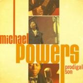 Michael Powers - Prodigal Son
