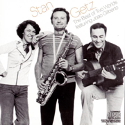 The Best of Two Worlds (feat. João Gilberto) - Stan Getz - Stan Getz
