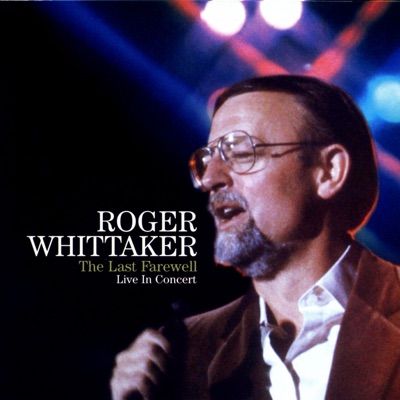 The Last Farewell In Concert - Roger Whittaker