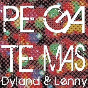 Dyland & Lenny - Pégate Más