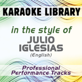 In the Style of Julio Iglesias (English) (Karaoke - Professional Performance Tracks)