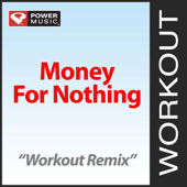 Money for Nothing (Workout Remix)