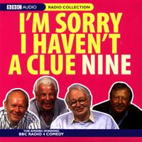 Humphrey Lyttelton, Tim Brooke-Taylor, Barry Cryer & Graeme Garden - I'm Sorry I Haven't a Clue, Volume 9 (Original Staging Nonfiction) artwork