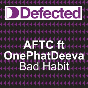 Bad Habit (feat. OnePhatDeeva)