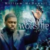 As We Worship Live - William McDowell