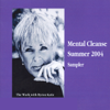 Byron Katie Mitchell - Mental Cleanse, Summer 2004 (Unabridged  Nonfiction) artwork