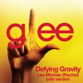 Glee Cast - Defying Gravity (Glee Cast - Rachel/Lea Michele solo version)