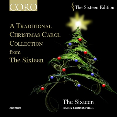 A Traditional Christmas Carol Collection from The Sixteen (Digital Only) - Harry Christophers & The Sixteen album