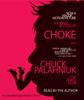 Choke (Unabridged Fiction) - Chuck Palahniuk