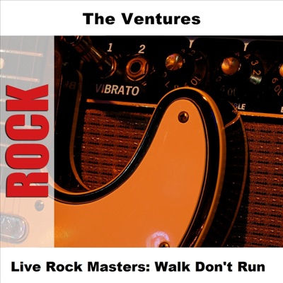 Live Rock Masters: Walk Don't Run - The Ventures