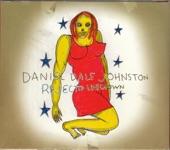 Daniel Johnston - Funeral Girl