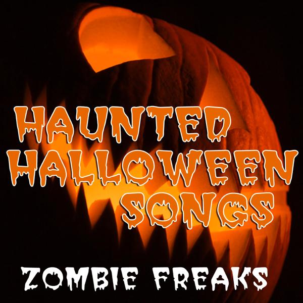 Halloween Songs.Haunted Halloween Songs By Zombie Freaks