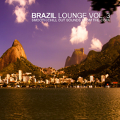 Brazil Lounge, Vol. 3  Smooth Chill Out Sounds From The Copa-Various Artists