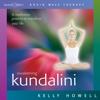 Awakening Kundalini - Kelly Howell