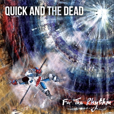 For The Rhythm - Quick and The Dead