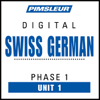 Pimsleur - Swiss German Phase 1, Unit 01: Learn to Speak and Understand Swiss German with Pimsleur Language Programs  artwork