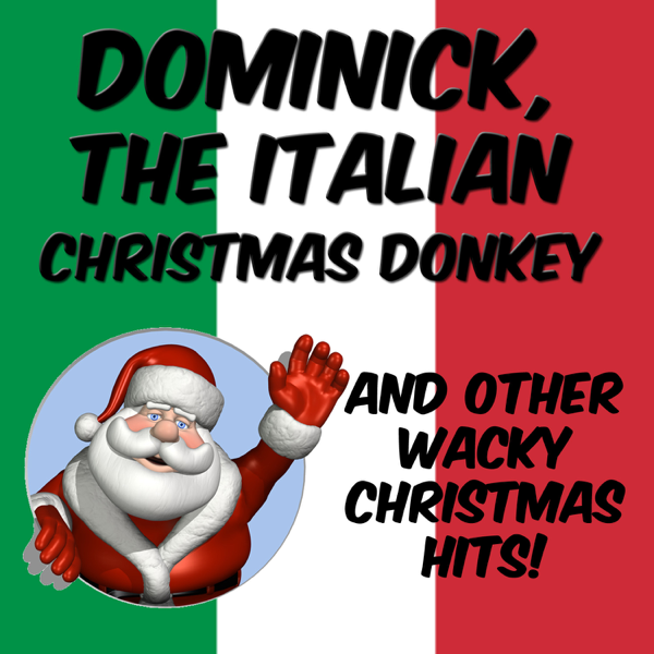 dominick the italian christmas donkey and other wacky christmas hits by various artists on apple music - Dominick The Italian Christmas Donkey